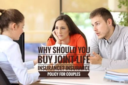 Why Should You Buy Joint Life Insurance Insurance Policy For Couples